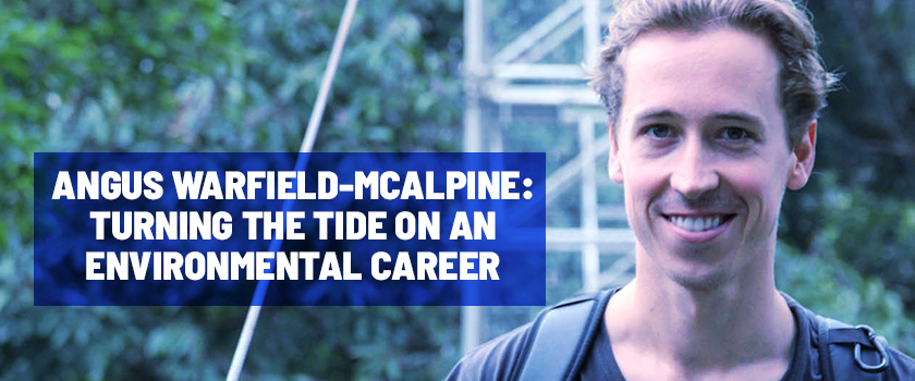 Angus Warfield McAlpine: Turning the tide on an environmental career
